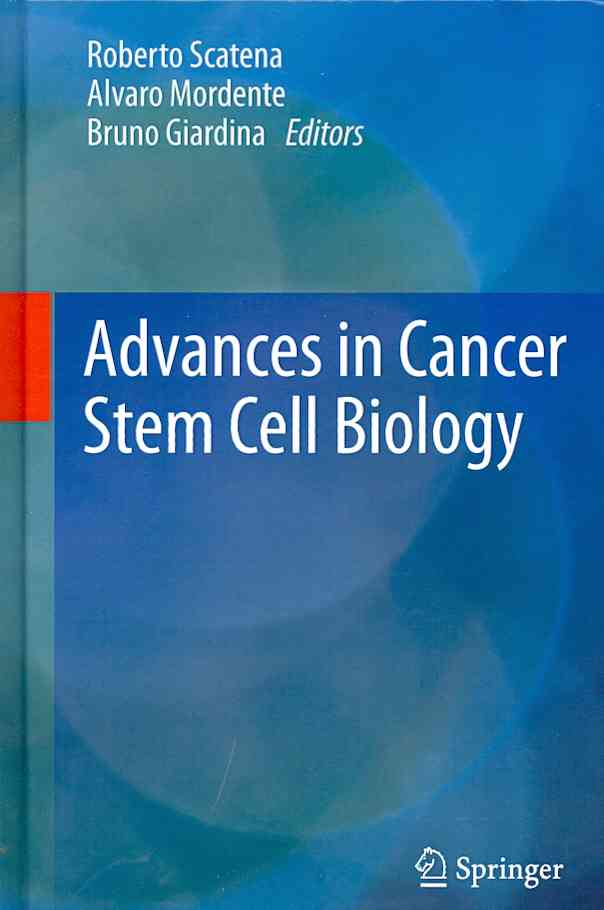 Advances in Cancer Stem Cell Biology By Scatena, Roberto (EDT)/ Mordente, Alvaro (EDT)/ Giardina, Bruno (EDT)